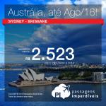 Nova oportunidade! Promoção de passagens para a <b>AUSTRÁLIA</b>: Sydney ou Brisbane, a partir de R$ 2.523, ida e volta! Datas até Ago/2016!