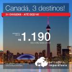 Promoção de Passagens para <b>Canadá: Montreal, Ottawa, Toronto</b>! A partir de R$ 1.190, ida e volta; a partir de R$ 1.800, ida e volta, COM TAXAS INCLUÍDAS!