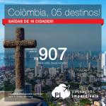 Promoção de Passagens para <b>Colômbia: Bogota, Cartagena, Medellin, San Andres, Santa Marta</b>! A partir de R$ 907, ida e volta; a partir de R$ 1.360, ida e volta, COM TAXAS INCLUÍDAS!