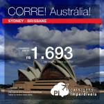IMPERDÍVEL!!! Corre! Promoção de Passagens para a <b>AUSTRÁLIA</b>: <b>Brisbane ou Sydney</b>! A partir de R$ 1.693, ida e volta; a partir de R$ 2.397, ida e volta, COM TAXAS INCLUÍDAS!