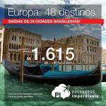 Seleção de passagens para a <b>EUROPA</b>: 48 opções de destinos, a partir de R$ 1.615, ida e volta!