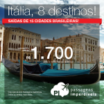 Promoção de Passagens para a <b>ITÁLIA</b>: Bologna, Florença, Milão, Nápoles, Roma, Turim, Veneza, ou Verona</b>! A partir de R$ 1.700, ida e volta; a partir de R$ 2.329, ida e volta, C/ TAXAS, em até 10x sem juros!