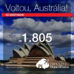 Voltou!!! Promoção de Passagens para <b>Austrália: Brisbane, Melbourne, Sydney</b>! A partir de R$ 1.805, ida e volta; a partir de R$ 2.534, ida e volta, COM TAXAS INCLUÍDAS!