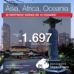Promoção de Passagens para destinos da <b>ÁSIA, ÁFRICA e OCEANIA</b>: Austrália; Nova Zelândia; Azerbaijão; China; Coreia do Sul; Emirados Árabes; Japão; Líbano; Tailândia; Índia; Angola; Egito; Marrocos; ou Tunísia! A partir de R$ 1.697, ida e volta; a partir de R$ 2.196, ida e volta, COM TAXAS INCLUÍDAS!