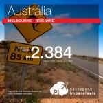 Promoção de Passagens para <b>Austrália: Brisbane, Melbourne</b>! A partir de R$ 2.383, ida e volta; a partir de R$ 3.151, ida e volta, COM TAXAS INCLUÍDAS!
