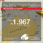 Novos Trechos Disponíveis! Promoção de Passagens para a <b>Austrália</b>: MELBOURNE ou SYDNEY! A partir de R$ 1.967, ida e volta; a partir de R$ 2.722, ida e volta, COM TAXAS INCLUÍDAS!
