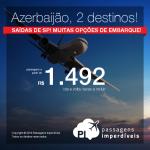 Promoção de Passagens para o <b>AZERBAIJÃO</b>: Baku, Heydar Aliyev! A partir de R$ 1.492, ida e volta; a partir de R$ 1.970, ida e volta, COM TAXAS INCLUÍDAS!