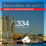Promoção de Passagens para a <b>ARGENTINA: Buenos Aires</b>! A partir de R$ 334, ida e volta; a partir de R$ 782, ida e volta, COM TAXAS! Datas até Jan/2017, com boas opções para o ANO NOVO!