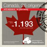 Promoção de Passagens para o <b>CANADÁ</b>: Calgary, Montreal, Ottawa, Quebec, Toronto, Vancouver! A partir de R$ 1.193, ida e volta; a partir de R$ 1.824, ida e volta, COM TAXAS INCLUÍDAS!