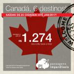 Promoção de Passagens para o <b>CANADÁ</b>: Calgary, Montreal, Ottawa, Quebec, Toronto, Vancouver! A partir de R$ 1.274, ida e volta; a partir de R$ 1.766, ida e volta, COM TAXAS INCLUÍDAS!