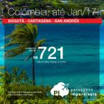 Promoção de Passagens para a Colômbia: <b>BOGOTÁ, CARTAGENA, SAN ANDRES</b>! A partir de R$ 721, ida e volta; a partir de R$ 1.083, ida e volta, COM TAXAS INCLUÍDAS!