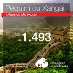 IMPERDÍVEL! Promoção de Passagens para a <b>CHINA: Pequim ou Xangai</b>! A partir de R$ 1.493, ida e volta; a partir de R$ 1.942, ida e volta, COM TAXAS INCLUÍDAS!