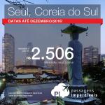 Promoção de Passagens para a <b>COREIA DO SUL: Seul</b>! A partir de R$ 2.506, ida e volta; a partir de R$ 2.971, ida e volta, COM TAXAS INCLUÍDAS! Datas até Dezembro/2016!