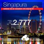 Promoção de Passagens para <b>SINGAPURA</b>! A partir de R$ 2.777, ida e volta; a partir de R$ 3.436, ida e volta, COM TAXAS INCLUÍDAS!