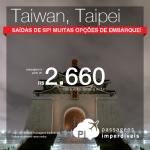 Promoção de Passagens para <b>TAIWAN: Taipei</b>! A partir de R$ 2.660, ida e volta; a partir de R$ 3.187, ida e volta, COM TAXAS INCLUÍDAS!