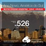 Alerta de Passagens para o <b>ANO NOVO</b>! Promoção para Destinos da América do Sul: <b>Argentina: Buenos Aires; Chile: Santiago; Uruguai: Montevideo</b>! A partir de R$ 526, ida e volta; a partir de R$ 956, ida e volta, COM TAXAS INCLUÍDAS!
