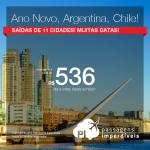 Alerta de Passagens para o <b>NATAL</b> e <b>ANO NOVO</b>: Promoção para BUENOS AIRES – Argentina ou SANTIAGO – Chile! A partir de R$ 536, ida e volta; a partir de R$ 952, ida e volta, COM TAXAS INCLUÍDAS!