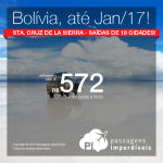 Promoção de Passagens para a <b>BOLÍVIA: Santa Cruz de La Sierra</b>! A partir de R$ 572, ida e volta; a partir de R$ 826, ida e volta, COM TAXAS INCLUÍDAS, em até 6x sem juros!