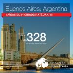Promoção de Passagens para a <b>Argentina: Buenos Aires</b>! A partir de R$ 328, ida e volta; a partir de R$ 813, ida e volta, COM TAXAS INCLUÍDAS! Saídas de 31 cidades! Datas até Jan/2017, inclusive Ano Novo!