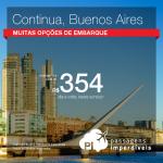 Continua!! Promoção de Passagens para <b>Argentina: Buenos Aires</b>! A partir de R$ 354, ida e volta; a partir de R$ 816, ida e volta, COM TAXAS INCLUÍDAS!