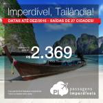 IMPERDÍVEL!!! Datas até Dezembro/2016, inclusive Férias de Julho, Natal, Ano Novo! Promoção de Passagens para a <b>Tailândia: Bangkok</b>! A partir de R$ 2.369, ida e volta; a partir de R$ 2.815, ida e volta, COM TAXAS INCLUÍDAS!