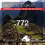 Promoção de Passagens para <b>Peru</b>: Cusco, Lima! A partir de R$ 772, ida e volta; a partir de R$ 1.131, ida e volta, COM TAXAS INCLUÍDAS!