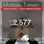 Promoção de Passagens para a <b>MALÁSIA</b>: Kuala Lumpur ou <b>TAIWAN</b>: Taipei! A partir de R$ 2.577, ida e volta; a partir de R$ 3.153, ida e volta, COM TAXAS INCLUÍDAS, em até 10x sem juros!