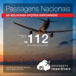 Seleção de <b>PASSAGENS NACIONAIS</b> baratas! As melhores opções disponíveis para viajar pelo Brasil, com valores a partir de R$ 111, ida e volta!