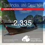 Promoção de Passagens para <b>Tailândia: Bangkok</b>! A partir de R$ 2.335, ida e volta; a partir de R$2.687, ida e volta, COM TAXAS INCLUÍDAS! Muitas opções voando Etihad!