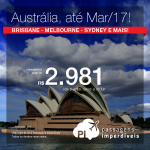 Promoção de Passagens para a <b>AUSTRÁLIA</b>: Adelaide, Brisbane, Gold Coast, Melbourne, Perth ou Sydney! A partir de R$ 2.981, ida e volta; a partir de R$ 3.741, ida e volta, COM TAXAS INCLUÍDAS, em até 6x sem juros!