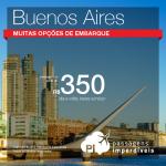 Promoção de Passagens para <b>Argentina: Buenos Aires</b>! A partir de R$ 350, ida e volta; a partir de R$ 755, ida e volta, COM TAXAS INCLUÍDAS!