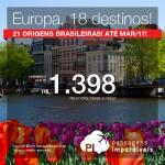 Passagens para a <b>EUROPA</b>, com datas de embarque até Março/2017! Destinos da Alemanha, Espanha, França, Grécia, Holanda, Inglaterra, Irlanda, Itália, Portugal ou Suíça! A partir de R$ 1.398, ida e volta!