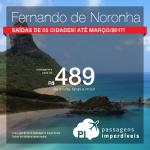 Promoção de Passagens para <b>FERNANDO DE NORONHA</b>! A partir de R$ 489, ida e volta; a partir de R$ 588, ida e volta, COM TAXAS INCLUÍDAS! Datas até Março/2017!