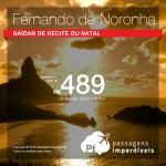 Promoção de Passagens para <b>Fernando de Noronha</b>, saindo de Recife ou Natal! A partir de R$ 489, ida e volta; a partir de R$ 610, ida e volta, COM TAXAS INCLUÍDAS, em até 10x sem juros!