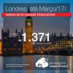 Promoção de Passagens para <b>LONDRES</b>, com datas até Março/2017! A partir de R$ 1.371, ida e volta; a partir de R$ 2.303, ida e volta, COM TAXAS INCLUÍDAS!