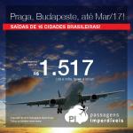 Promoção de Passagens para <b>PRAGA</b> ou <b>BUDAPESTE</b>! A partir de R$ 1.517, ida e volta; a partir de R$ 2.068, ida e volta, COM TAXAS INCLUÍDAS! Datas até Março/2017!