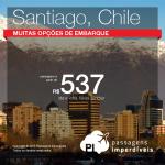Promoção de Passagens para o <b>Chile: Santiago</b>! A partir de R$ 537, ida e volta; a partir de R$ 882, ida e volta, COM TAXAS INCLUÍDAS!