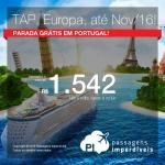 Promoção da TAP em comemoração ao Dia dos Namorados tem passagens para os mais variados destinos da <b>EUROPA</b>, com parada grátis em Portugal! A partir de R$ 1.542, ida e volta; a partir de R$ 2.048, ida e volta, COM TAXAS, em até 10x sem juros!