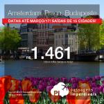 Promoção de Passagens para a <b>Holanda: AMSTERDAM; Hungria: BUDAPESTE; ou República Tcheca: PRAGA</b>! A partir de R$ 1.461, ida e volta; a partir de R$ 2.033, ida e volta, COM TAXAS INCLUÍDAS! Datas até Março/2017!