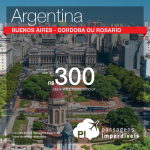 Promoção de Passagens para <b>Argentina</b>: Buenos Aires, Cordoba ou Rosario! A partir de R$ 300, ida e volta; a partir de R$ 764, ida e volta, COM TAXAS INCLUÍDAS!