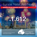 Natal e/ou Ano Novo na <b>EUROPA</b>! Passagens para a Alemanha, Espanha, França, Holanda, Inglaterra ou Itália! A partir de R$ 1.612, ida e volta; a partir de R$ 2.211, ida e volta, COM TAXAS INCLUÍDAS, em até 5x sem juros!