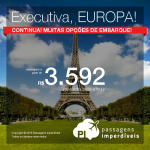 Continua! Classe Executiva para a <b>EUROPA</b>! Passagens para a Espanha, França ou Itália! A partir de R$ 3.592, ida e volta; a partir de R$ 4.296, ida e volta, COM TAXAS INCLUÍDAS, em até 8x sem juros!