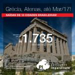 Promoção de Passagens para a <b>Grécia: Atenas</b>! A partir de R$ 1.735, ida e volta; a partir de R$ 2.412, ida e volta, COM TAXAS INCLUÍDAS, em até 6x sem juros!