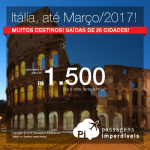 Promoção de Passagens para a <b>ITÁLIA: Bologna, Florenca, Milão, Nápoles, Roma, Turim, Veneza, Verona</b>! A partir de R$ 1.500, ida e volta; a partir de R$ 2.052, ida e volta, COM TAXAS INCLUÍDAS, em até 10x sem juros! Datas até Março/2017!