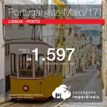Promoção de Passagens para <b>Portugal: Lisboa, Porto</b>, para viajar até Maio/2017! A partir de R$ 1.597, ida e volta; a partir de R$ 2.025, ida e volta, COM TAXAS INCLUÍDAS, em até 10x sem juros!