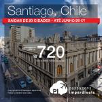 Seleção de Passagens para o <b>Chile: Santiago</b>! A partir de R$ 720, ida e volta; a partir de R$ 979, ida e volta, COM TAXAS INCLUÍDAS, em até 5x sem juros!