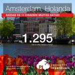 Promoção de Passagens para <b>AMSTERDAM</b>! A partir de R$ 1.295, ida e volta; a partir de R$ 1.984, ida e volta, COM TAXAS INCLUÍDAS!