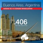Promoção de Passagens para <b>BUENOS AIRES</b>! A partir de R$ 406, ida e volta; a partir de R$ 767, ida e volta, COM TAXAS INCLUÍDAS, em até 5x sem juros!