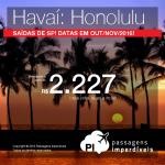 Passagens para o <b>HAVAÍ: Honolulu</b>! A partir de R$ 2.227, ida e volta; a partir de R$ 2.819, ida e volta, COM TAXAS INCLUÍDAS, em até 10x sem juros!