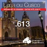 Baixou!!! Promoção de Passagens para o <b>Peru: Cusco, Lima</b>! A partir de R$ 613, ida e volta; a partir de R$ 937, ida e volta, COM TAXAS INCLUÍDAS!